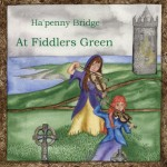 Cover art for Ha'penny Bridge new CD At Fiddlers Green